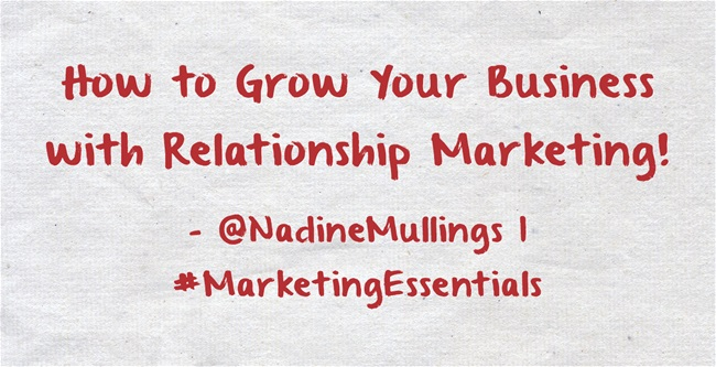 How to Grow Your Business with Relationship Marketing