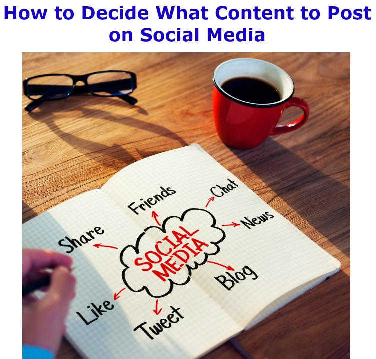 How to Decide What Content to Post on Social Media