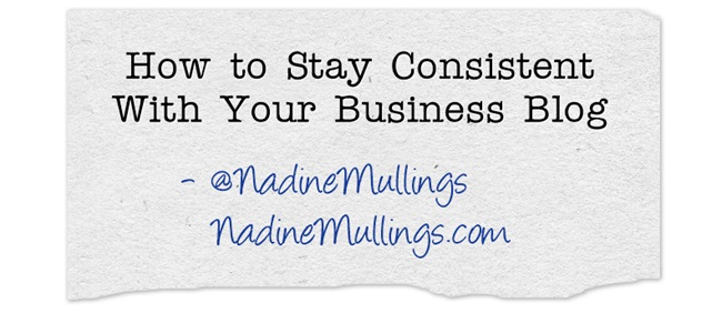 How to Stay Consistent With Your Business Blog