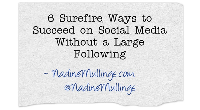 6 Surefire Ways to Succeed on Social Media Without a Large Following