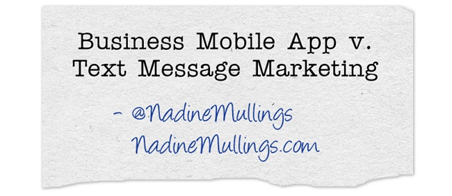 Business Mobile App v. Text Message Marketing