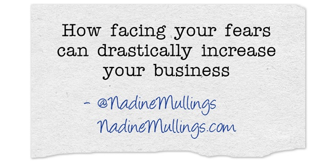 How facing your fears can drastically increase your business