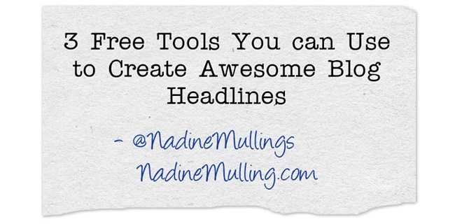 3 Free Tools You can Use to Create Awesome Blog Headlines