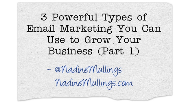 3 Powerful Types of Email Marketing You Can Use to Grow Your Business (Part 1)