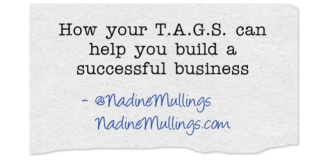 How your T.A.G.S. can help you build a successful business