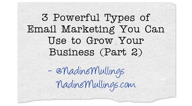 3 Powerful Types of Email Marketing You Can Use to Grow Your Business (Part 2)