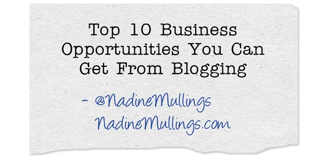Top 10 Business Opportunities You Can Get From Blogging