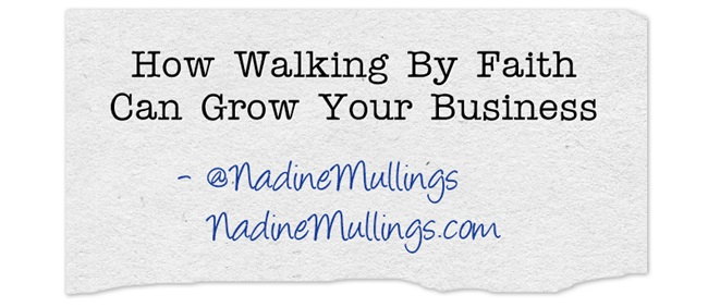 How Walking By Faith Can Grow Your Business
