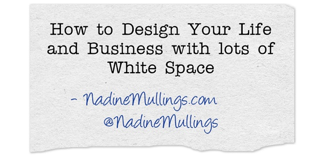 How to Design Your Life and Business with lots of White Space