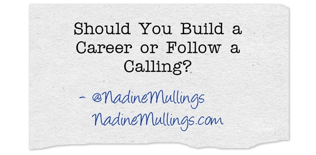 Should you Build a Career or follow a Calling?
