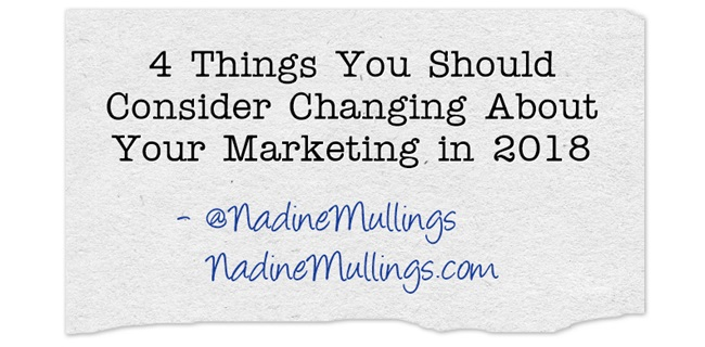 4 Things You Should Consider Changing About Your Marketing in 2018