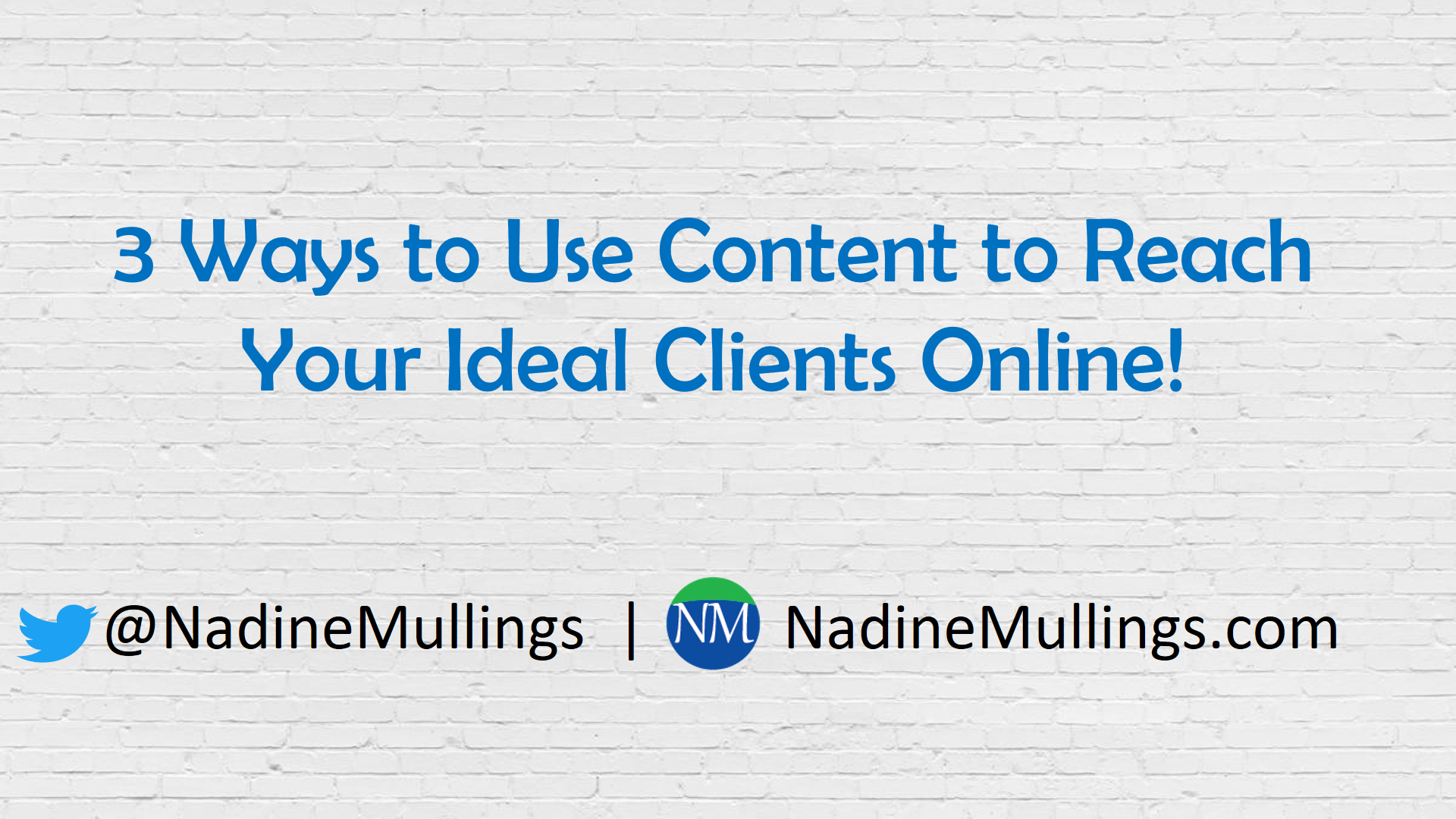 3 Ways to Use Content to Reach Your Ideal Clients Online