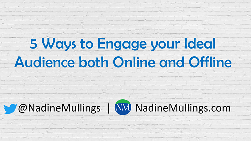 5 Ways to Engage your Ideal Audience both Online and Offline
