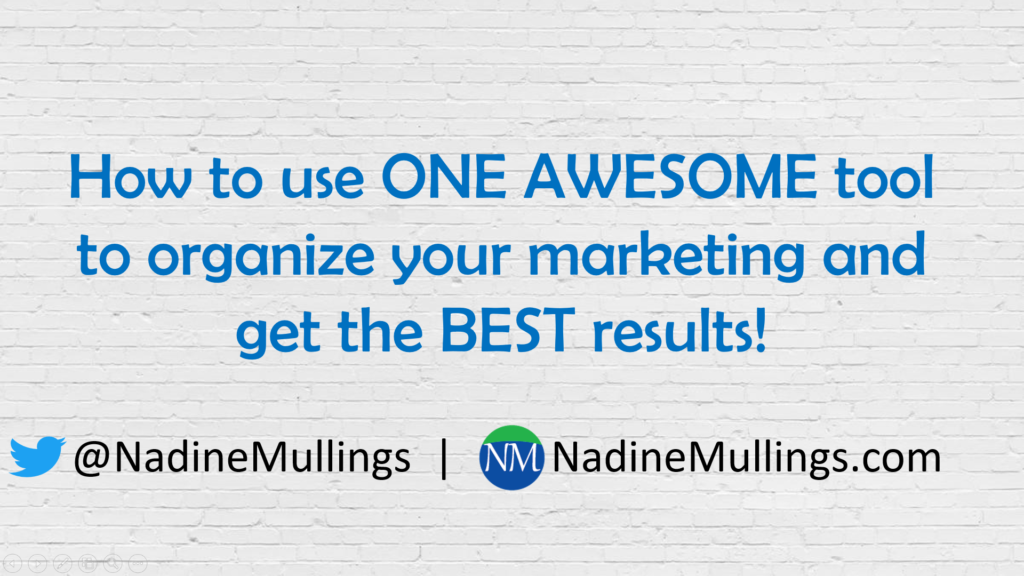 How to use ONE AWESOME tool to organize your marketing and get the BEST results!