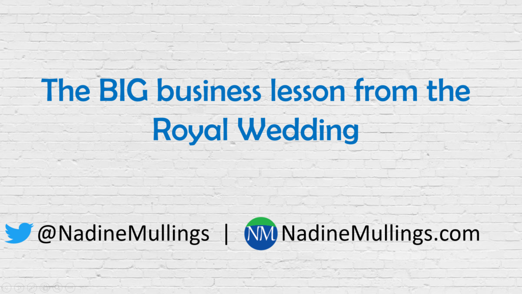 The BIG business lesson from the Royal Wedding