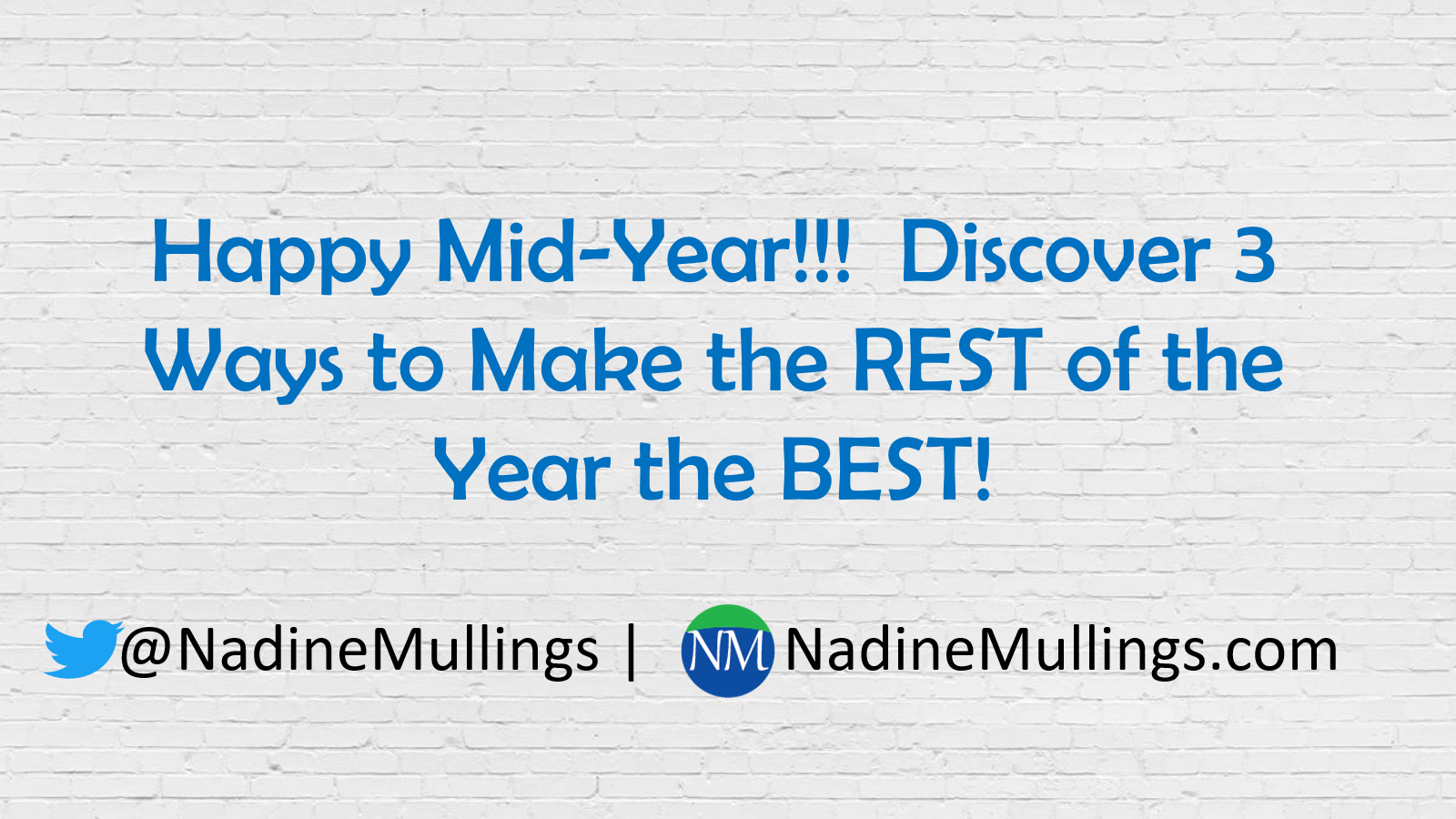 Happy Mid Year! 3 Ways to Make the REST of the Year the BEST ...