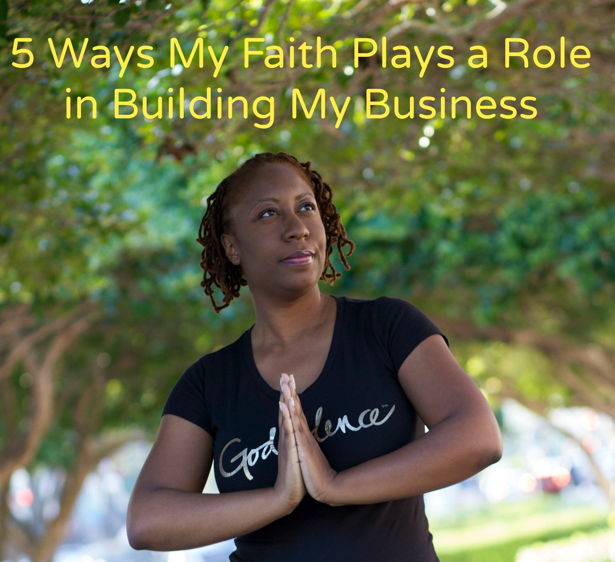 5 Ways My Faith Plays a Role in Building My Business