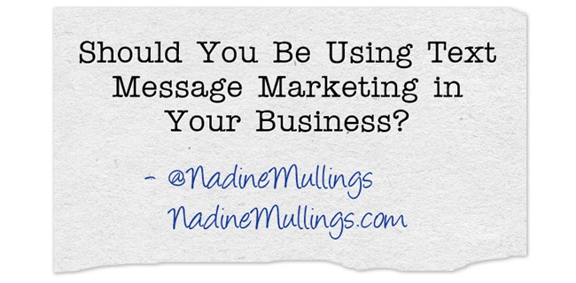 Should You Be Using Text Message Marketing in Your Business?