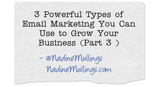 3 Powerful Types of Email Marketing You Can Use to Grow Your Business (Part 3 )