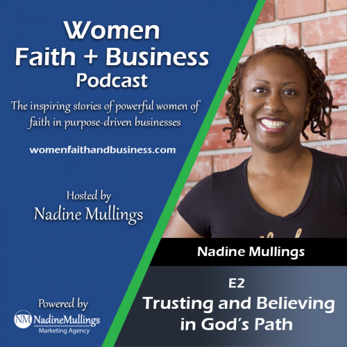 E-2-Women-Faith-Business-Podcast-Trusting-and-Believing-in-Gods-Path